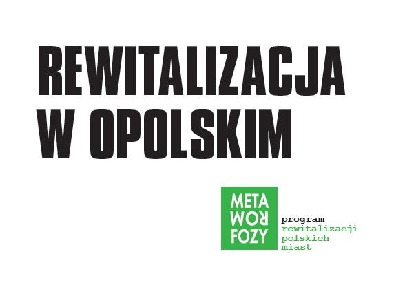 REWITALIZACJA W OPOLSKIM