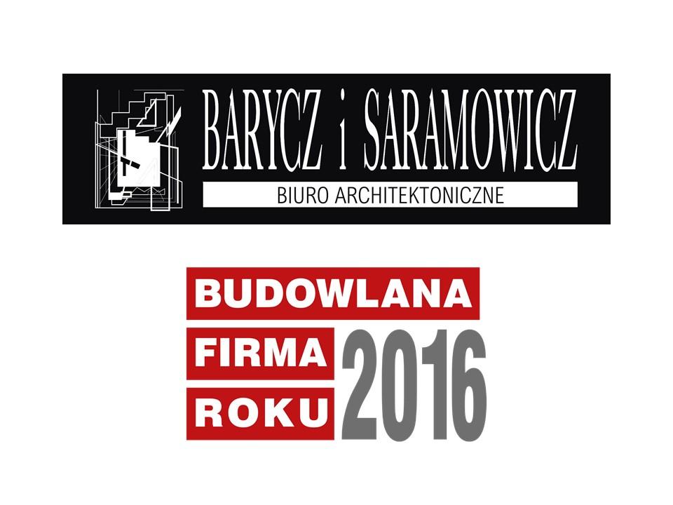 BIURO ARCHITEKTONICZNE BARYCZ I SARAMOWICZ – BUDOWLANA FIRMA ROKU 2016