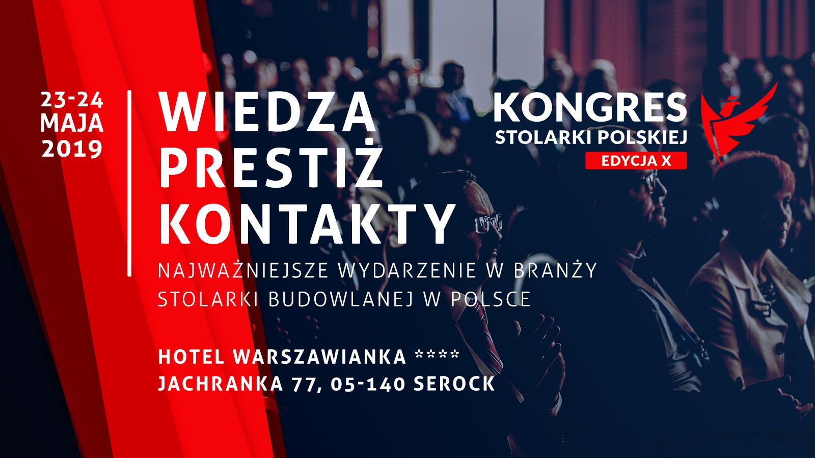 X KONGRES STOLARKI POLSKIEJ JUŻ W DNIACH 23-24 MAJA!